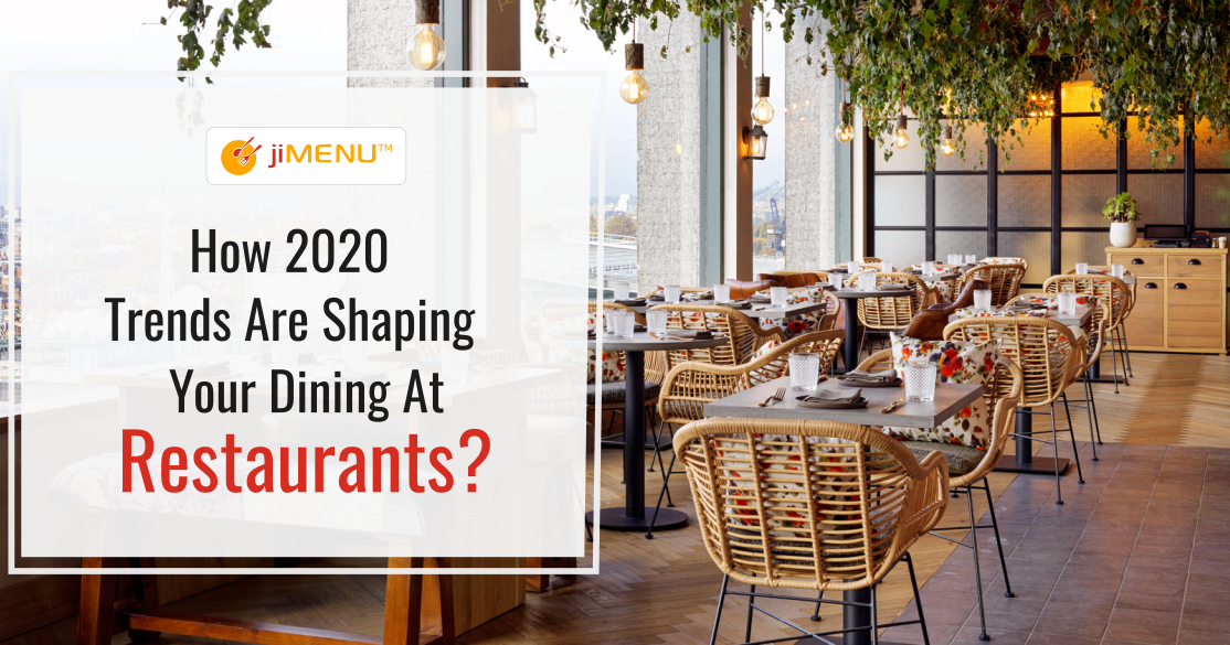How 2020 Trends Are Shaping Your Dining At Restaurants?