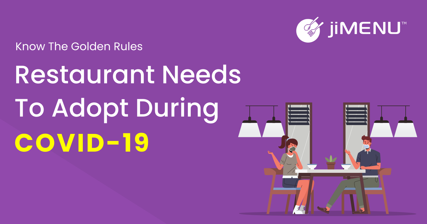Know the Golden Rules Restaurant Needs to Adopt during the COVID-19