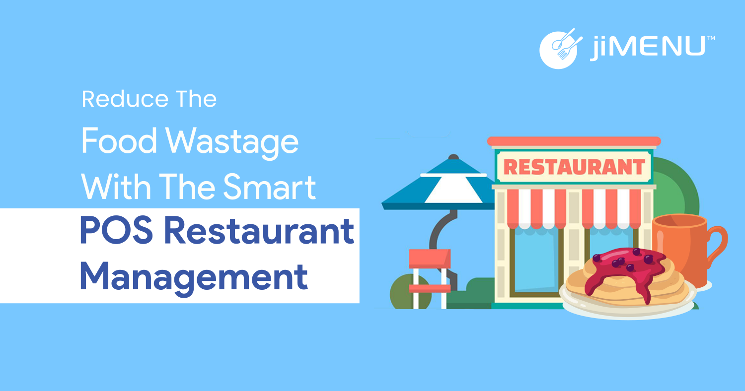 Reduce the Food Wastage with the Smart POS Restaurant Management