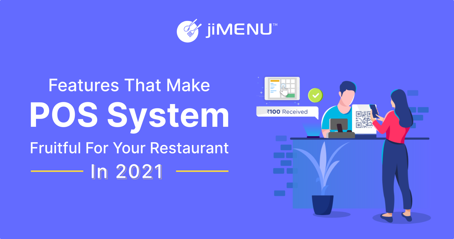 Features That Make POS System Fruitful For Your Restaurant In 2021