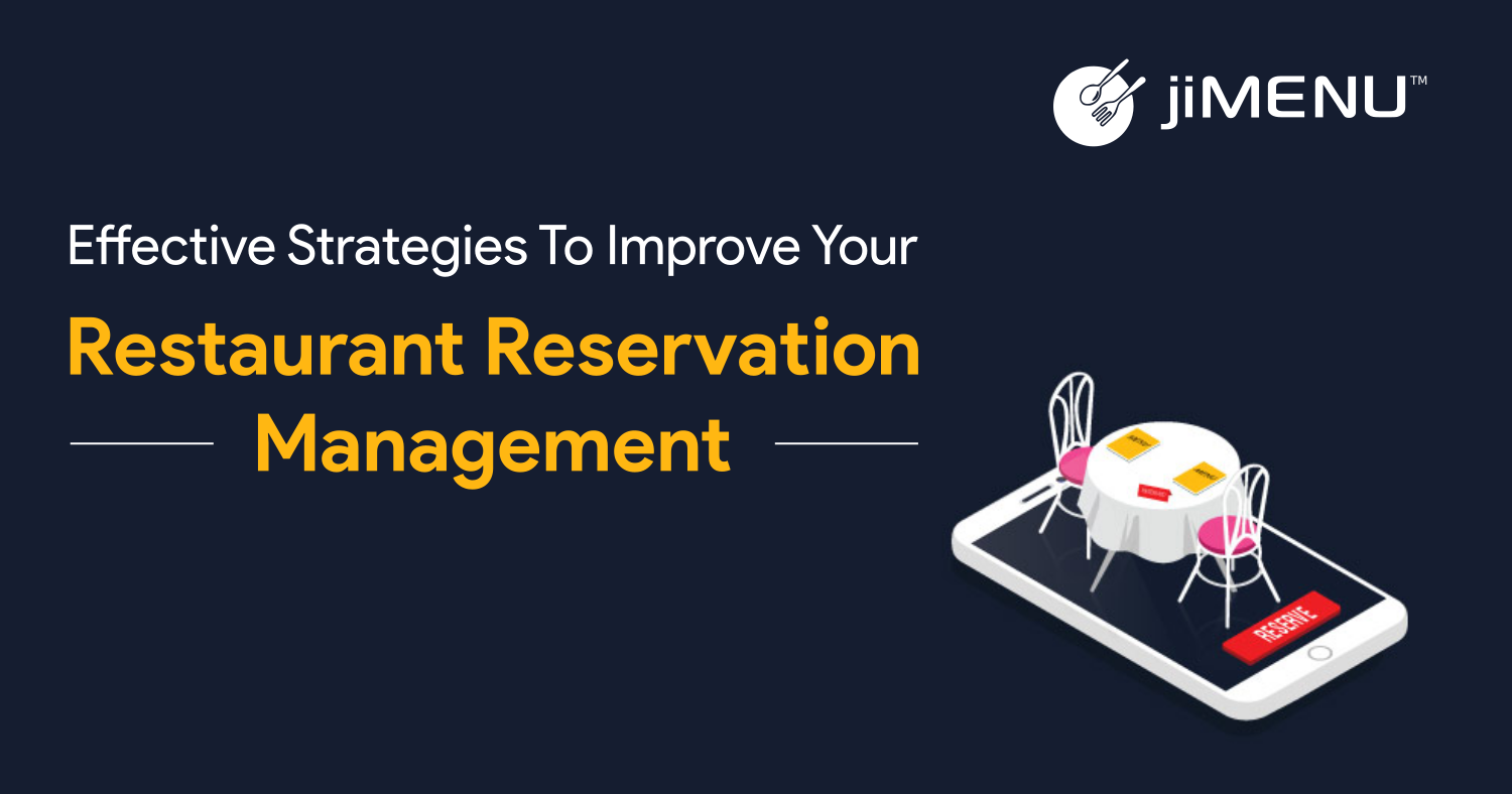 Effective Strategies To Improve Your Restaurant Reservation Management