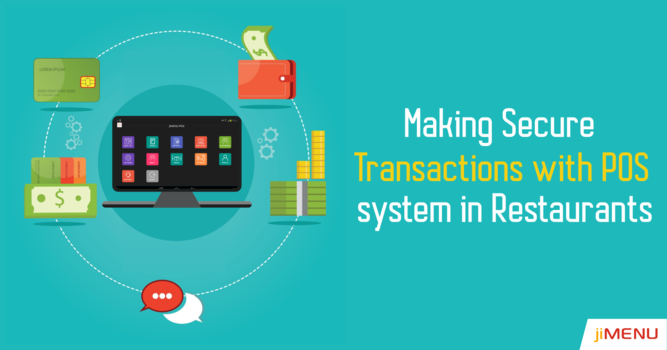 Is your Restaurant POS Making Secure Transactions? Make it now.