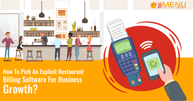 How To Pick An Explicit Restaurant Billing Software For Business Growth