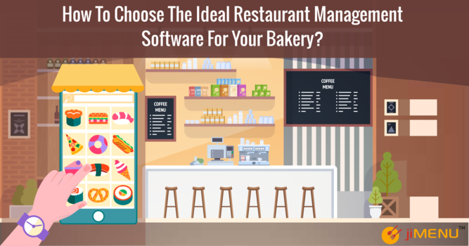 How To Choose The Ideal Restaurant Management Software For Your Bakery?