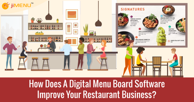 How Does A Digital Menu Board Software Improve Your Restaurant Business?