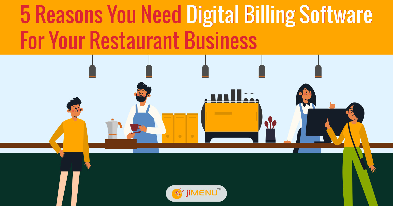 5 Reasons You Need Digital Billing Software For Your Restaurant Business
