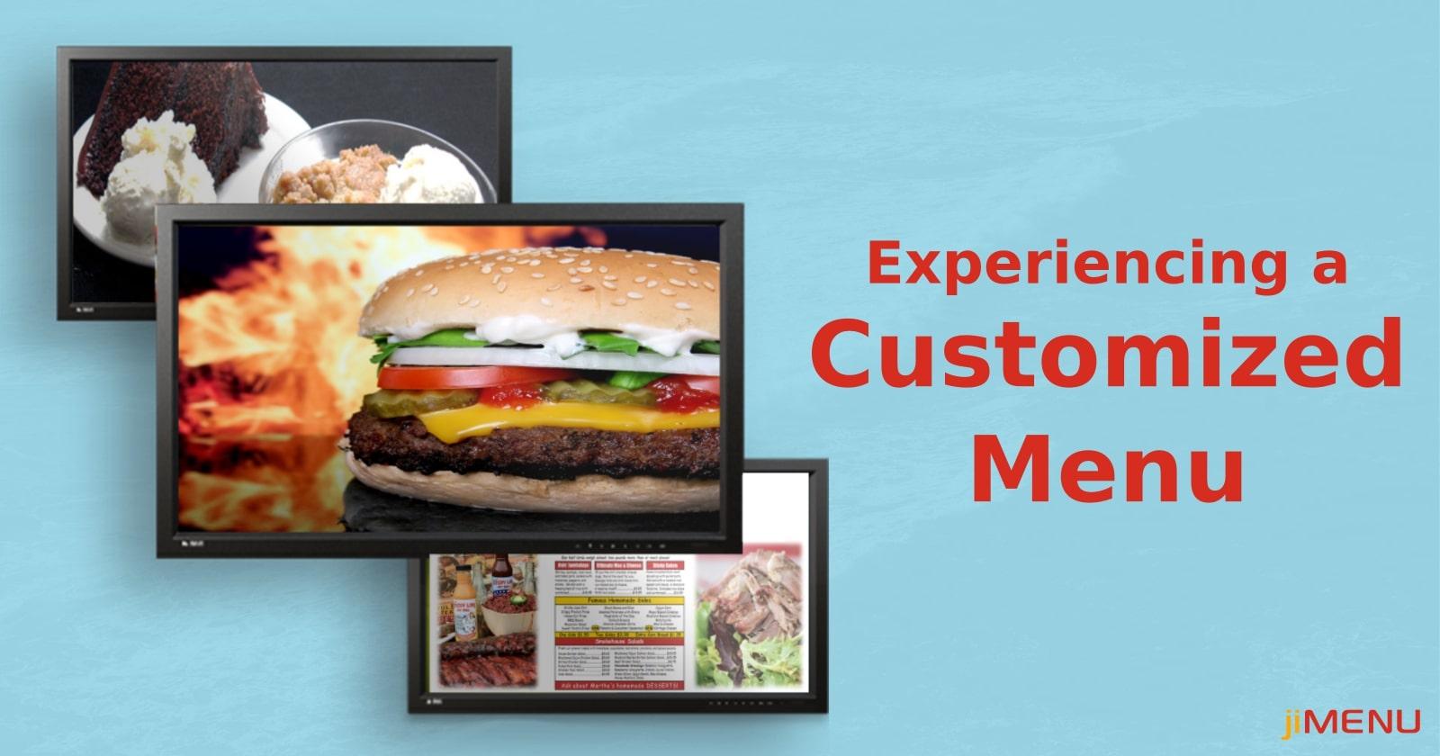 Acquiring the Customized Digital Menu in the Market!